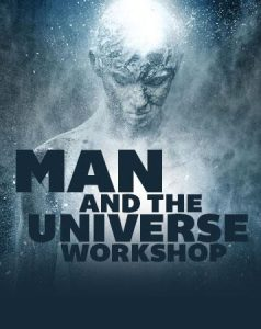 man and the universe workshop