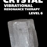 Crystal Vibrational Resonance Therapy Level 6